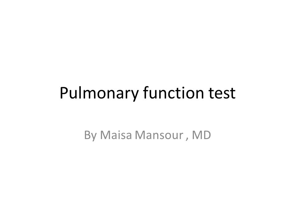 Pulmonary function test By Maisa Mansour, MD