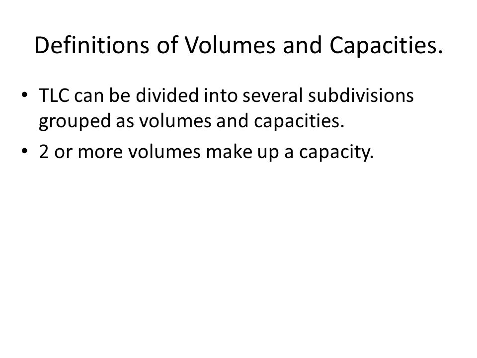 Definitions of Volumes and Capacities.