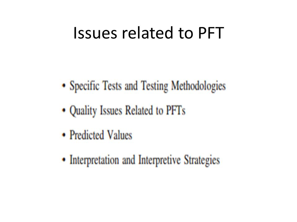 Issues related to PFT