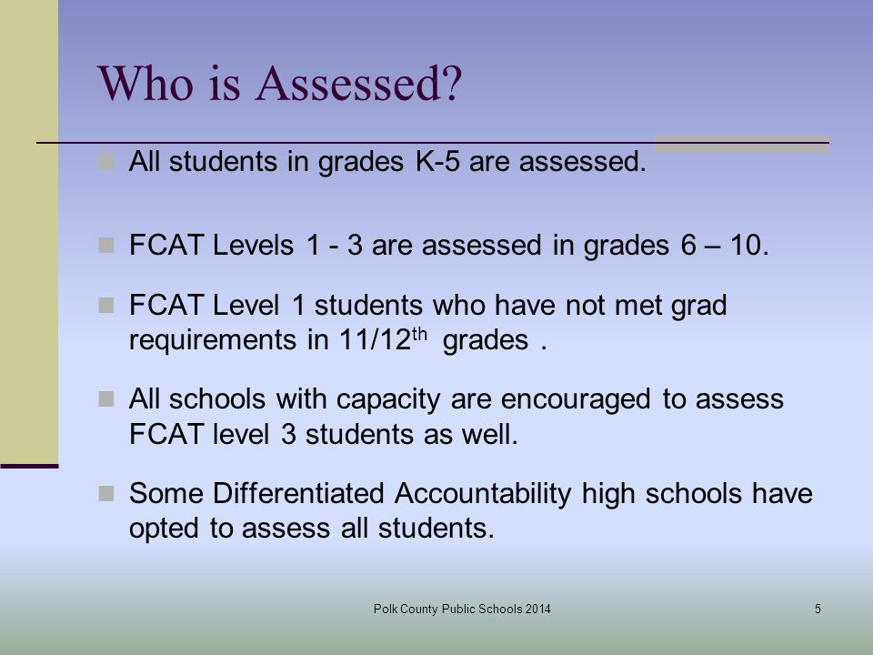 Who is Assessed. All students in grades K-5 are assessed.