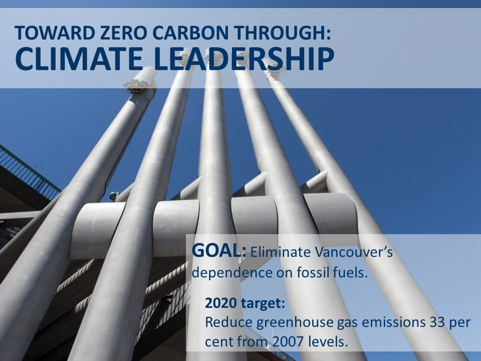 GOAL: Eliminate Vancouver's dependence on fossil fuels.
