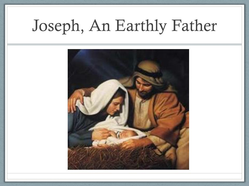 Joseph, An Earthly Father
