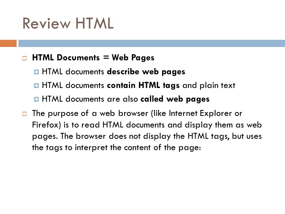 Review HTML  What is HTML?  HTML is a language for describing