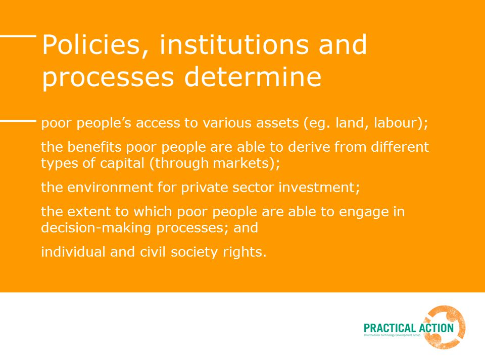 Policies, institutions and processes determine poor people's access to various assets (eg.