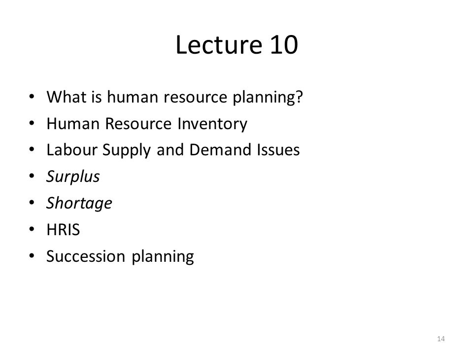 Lecture 10 What is human resource planning.