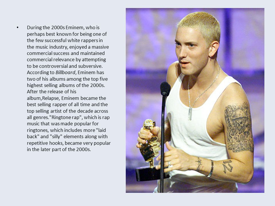 Hip hop dominated popular music in the early 2000s Artists