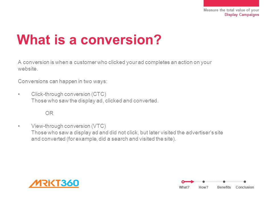 Measure the total value of your Display Campaigns What is a conversion.