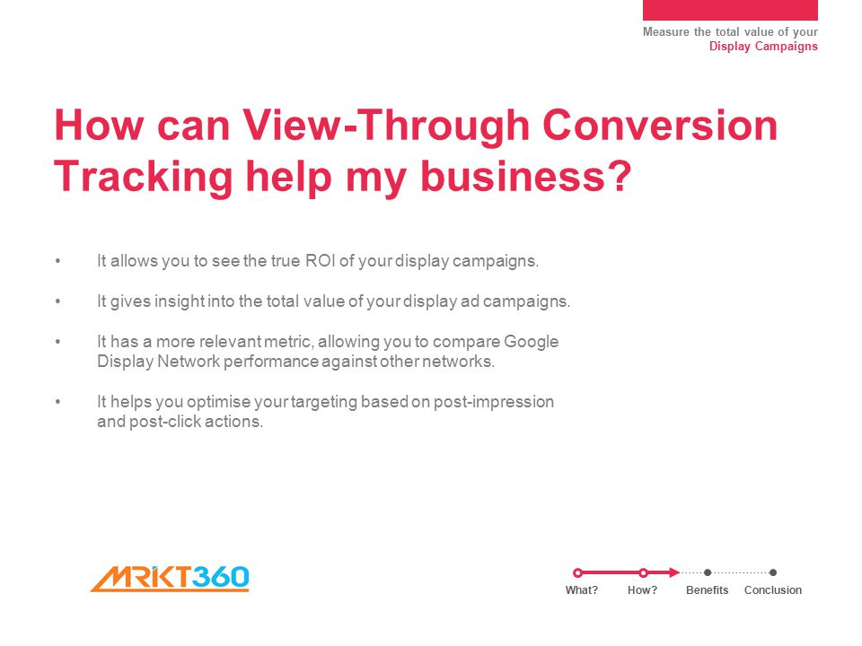 Measure the total value of your Display Campaigns How can View-Through Conversion Tracking help my business.