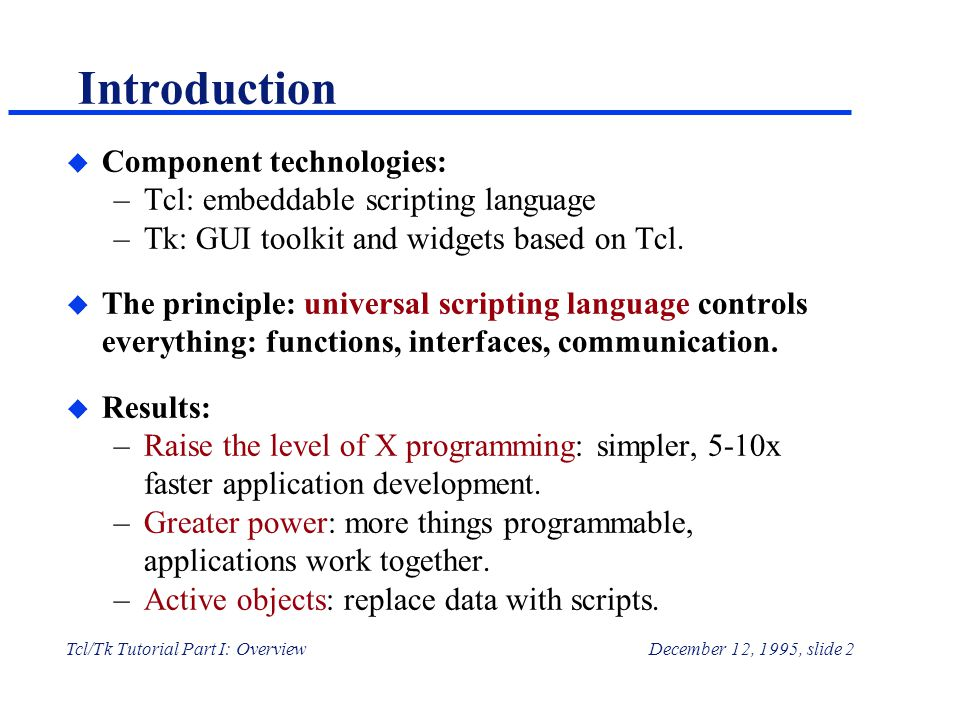 An Overview of Tcl and Tk John Ousterhout Sun Microsystems