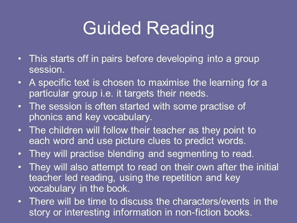 Guided Reading This starts off in pairs before developing into a group session.