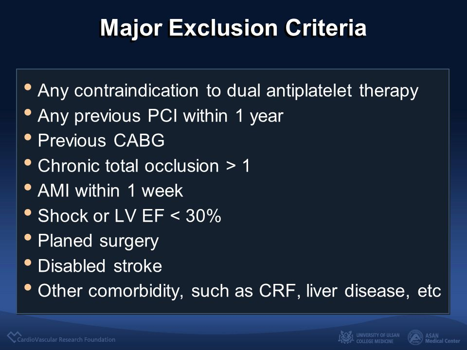 Major Exclusion Criteria Any contraindication to dual antiplatelet therapy Any previous PCI within 1 year Previous CABG Chronic total occlusion > 1 AMI within 1 week Shock or LV EF < 30% Planed surgery Disabled stroke Other comorbidity, such as CRF, liver disease, etc