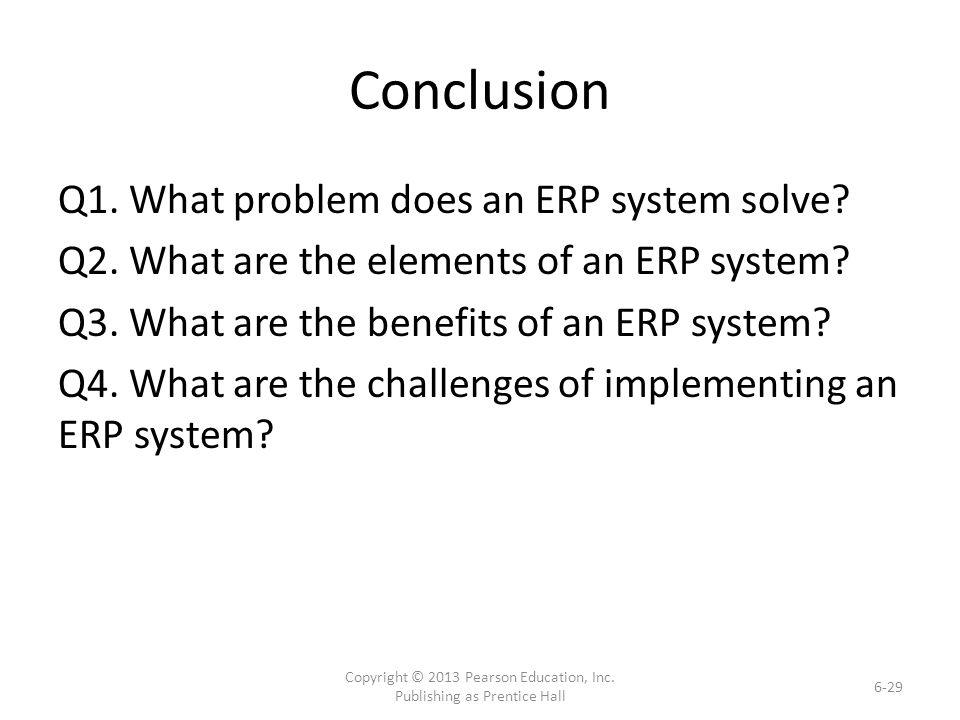 Conclusion Q1. What problem does an ERP system solve.