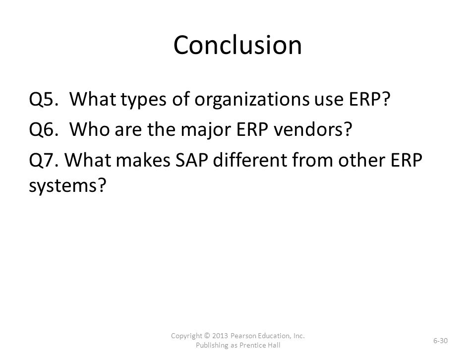 Conclusion Q5. What types of organizations use ERP.
