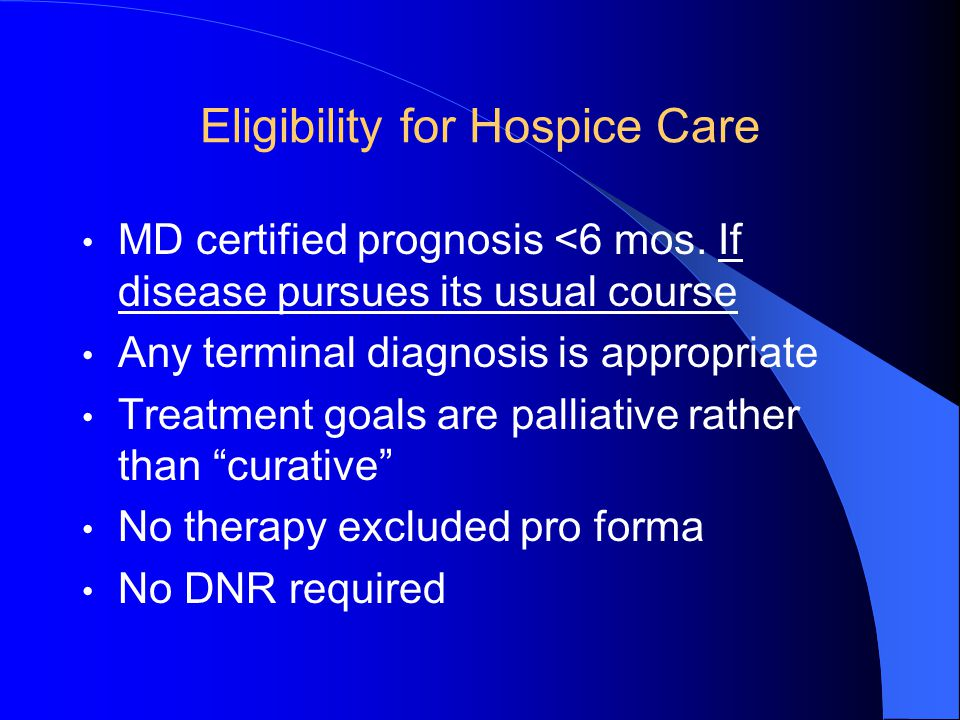 Eligibility for Hospice Care MD certified prognosis <6 mos.