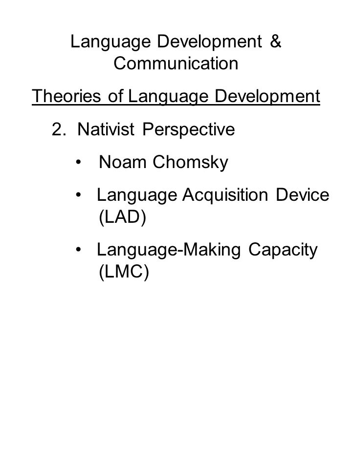 Language Development & Communication Theories of Language Development 2.