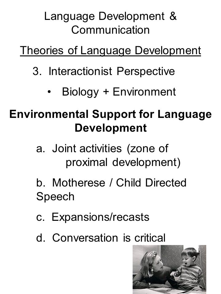 Language Development & Communication Theories of Language Development 3.