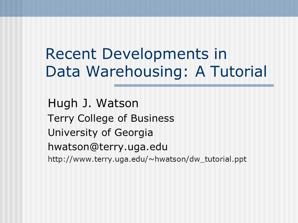 Recent Developments in Data Warehousing: A Tutorial Hugh J