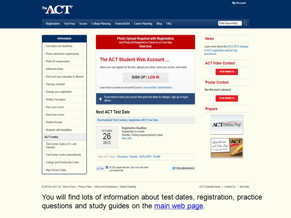You will find lots of information about test dates, registration, practice questions and study guides on the main web page.main web page