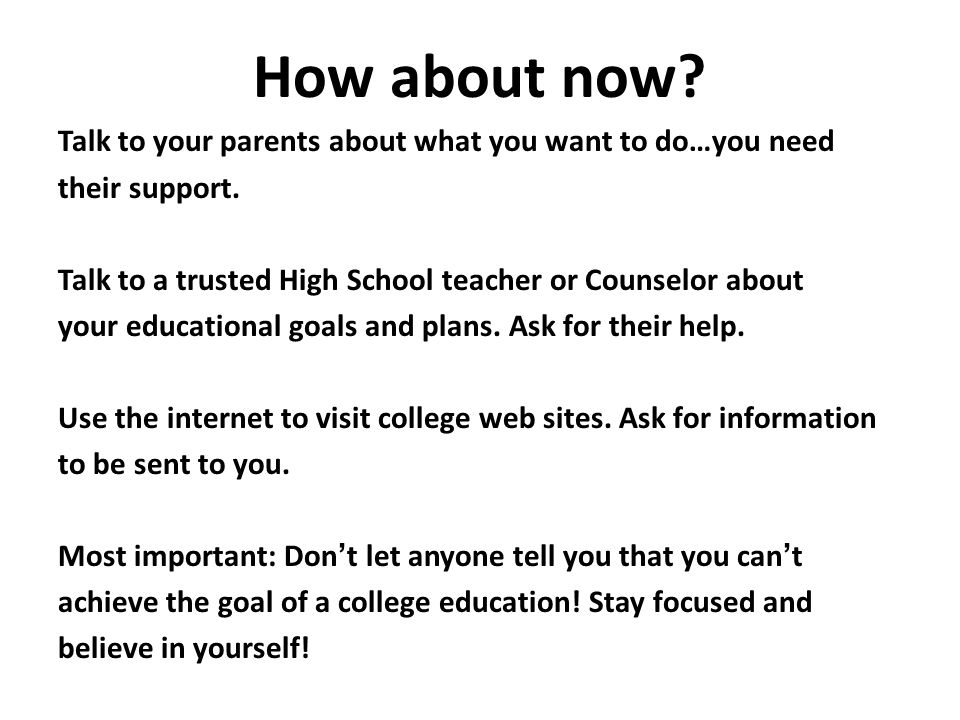 How about now. Talk to your parents about what you want to do…you need their support.