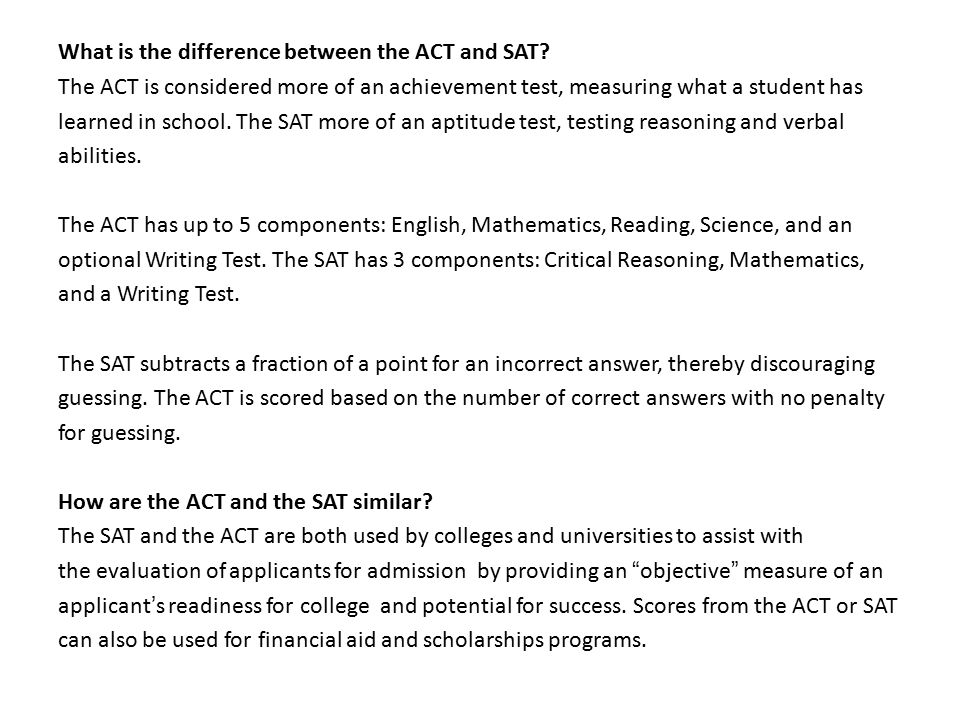 What is the difference between the ACT and SAT.