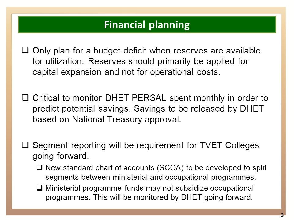  Only plan for a budget deficit when reserves are available for utilization.