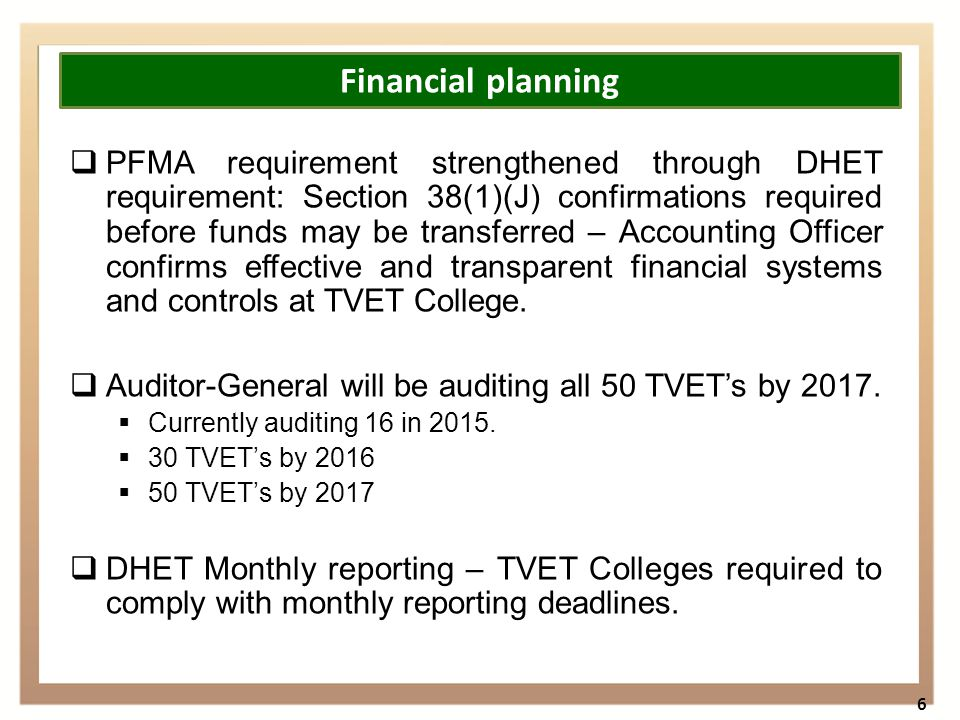  PFMA requirement strengthened through DHET requirement: Section 38(1)(J) confirmations required before funds may be transferred – Accounting Officer confirms effective and transparent financial systems and controls at TVET College.