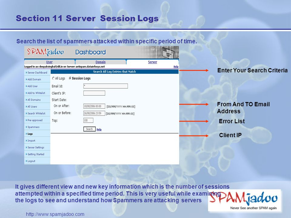Section 11 Server Session Logs Search the list of spammers attacked within specific period of time.