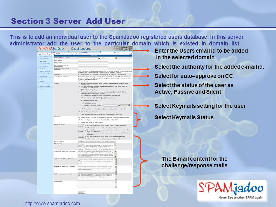 Section 3 Server Add User This is to add an individual user to the SpamJadoo registered users database.