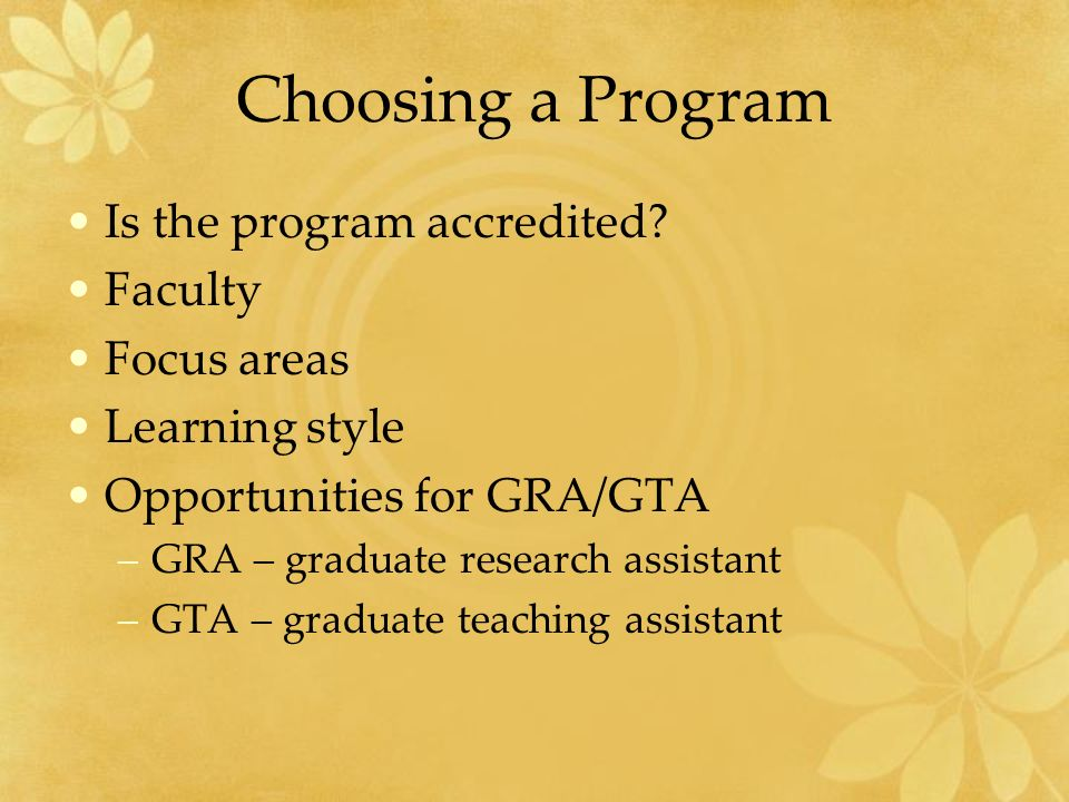 Choosing a Program Is the program accredited.