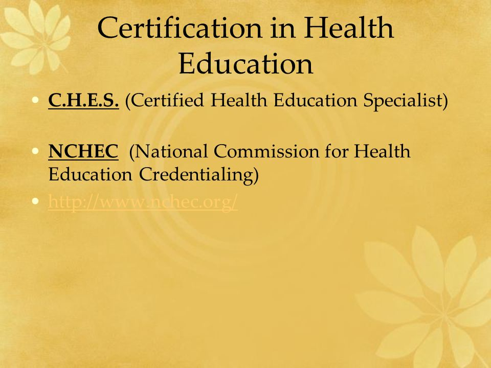 Certification in Health Education C.H.E.S.