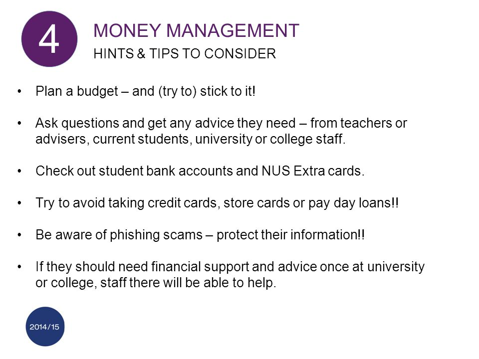 MONEY MANAGEMENT HINTS & TIPS TO CONSIDER 4 Plan a budget – and (try to) stick to it.