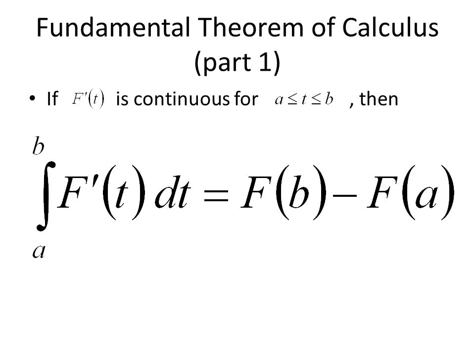 Fundamental Theorem of Calculus (part 1) If is continuous for, then
