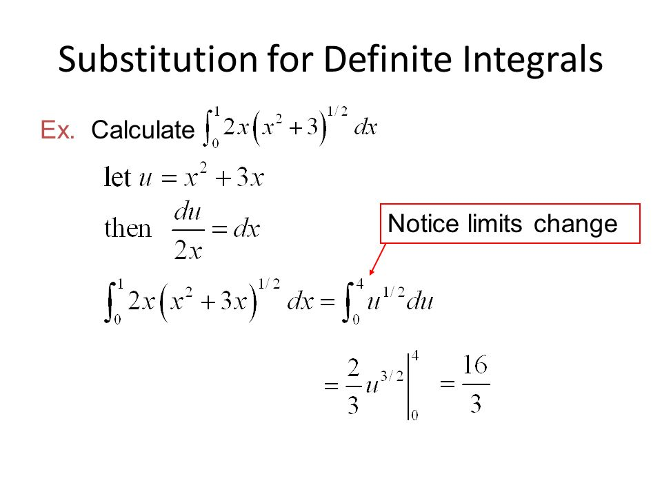 Substitution for Definite Integrals Ex. Calculate Notice limits change