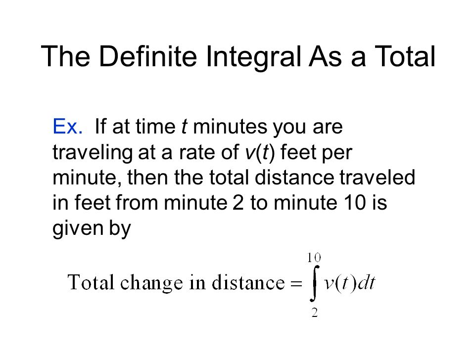 The Definite Integral As a Total Ex.