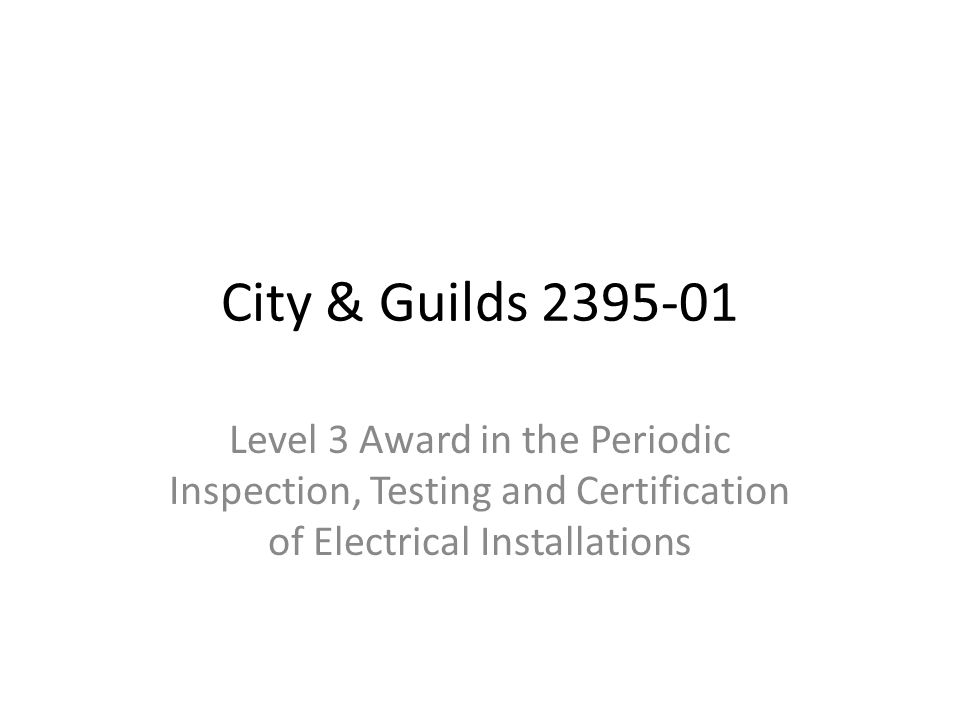 City Guilds Level 3 Award In The Periodic Inspection Testing And