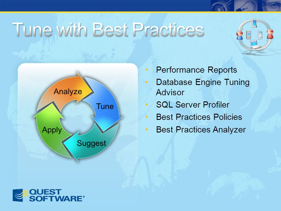 Performance Reports Database Engine Tuning Advisor SQL Server Profiler Best Practices Policies Best Practices Analyzer