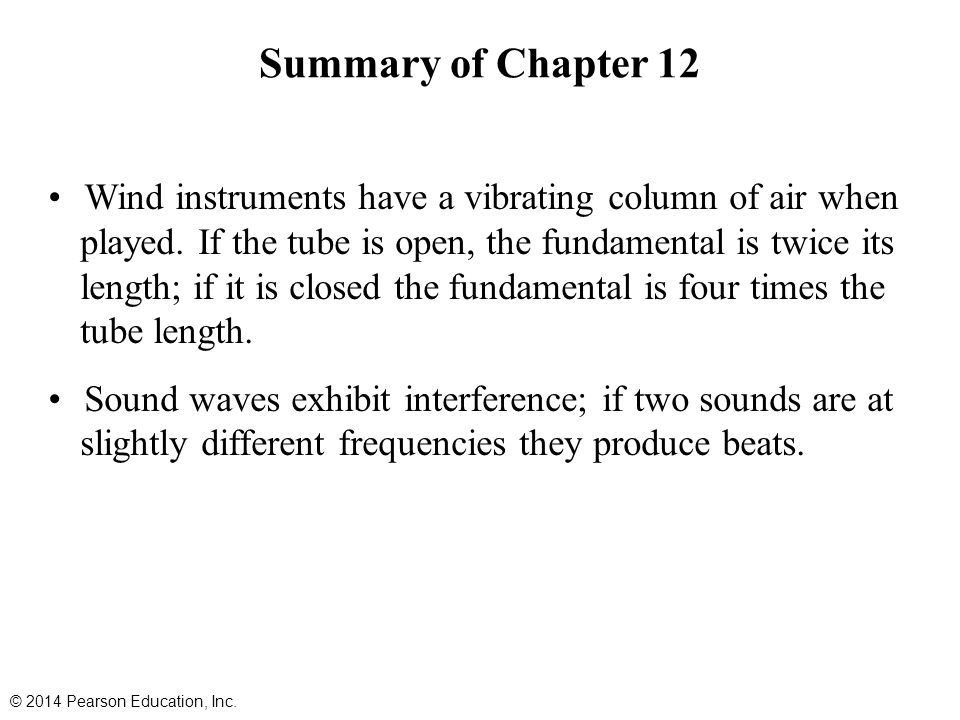 Summary of Chapter 12 Wind instruments have a vibrating column of air when played.