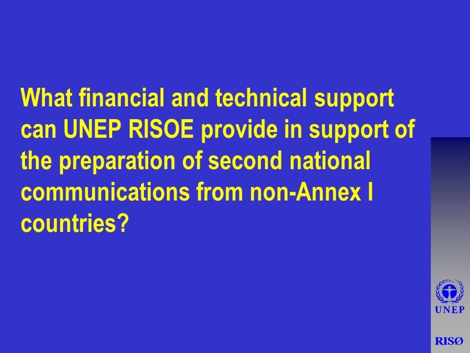 What financial and technical support can UNEP RISOE provide in support of the preparation of second national communications from non-Annex I countries