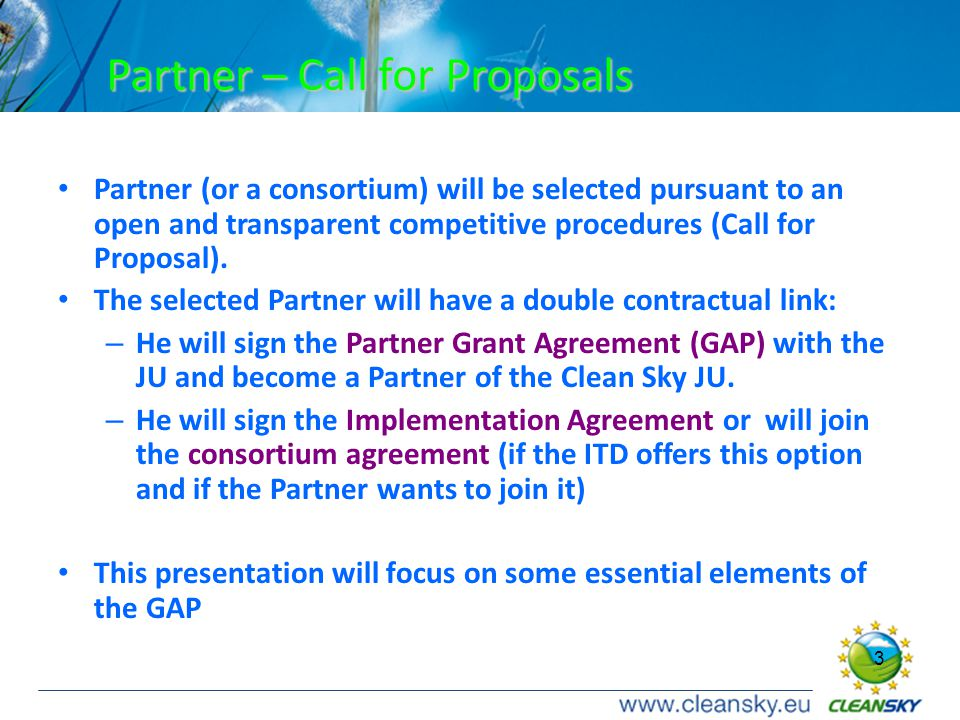 3 3 Partner (or a consortium) will be selected pursuant to an open and transparent competitive procedures (Call for Proposal).