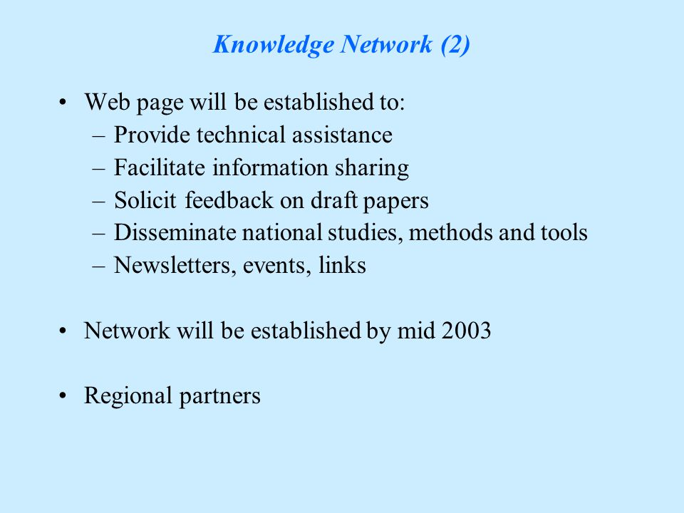 Knowledge Network (1) The network will: –establish thematic discussions on climate change issues –involving stakeholders at all levels, e.g.
