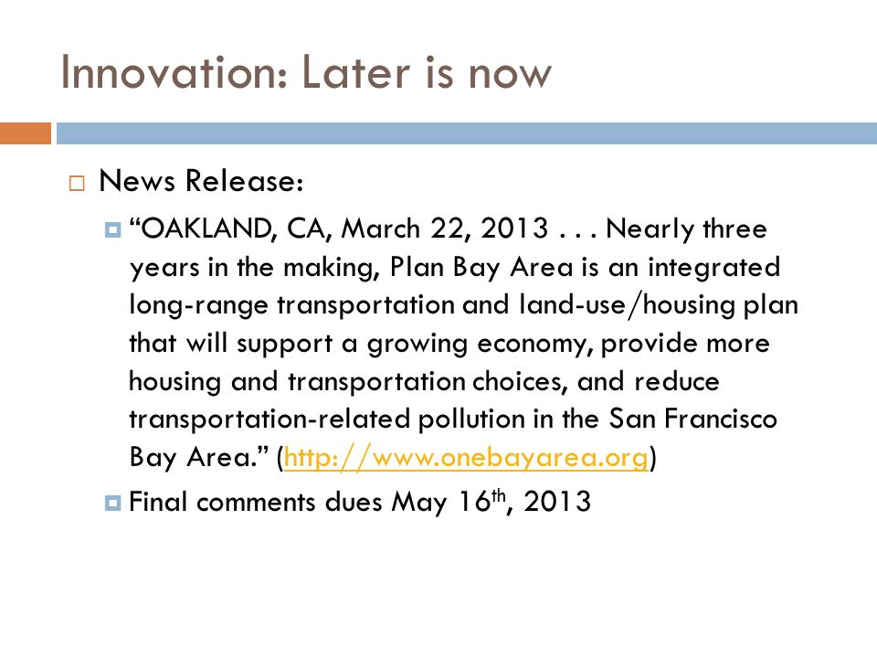Innovation: Later is now  News Release:  OAKLAND, CA, March 22,