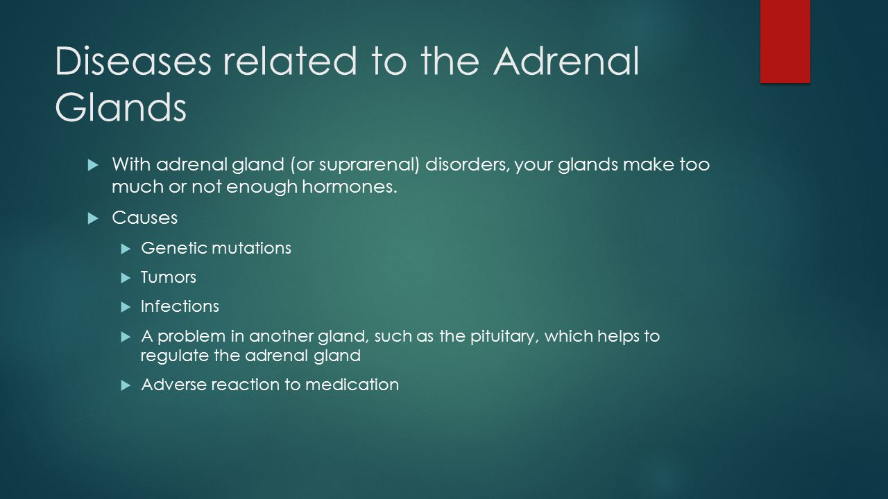 Diseases related to the Adrenal Glands  With adrenal gland (or suprarenal) disorders, your glands make too much or not enough hormones.