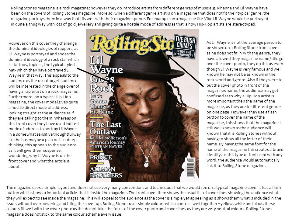 Rolling Stones magazine is a rock magazine; however they do introduce artists from different genres of music e.g.