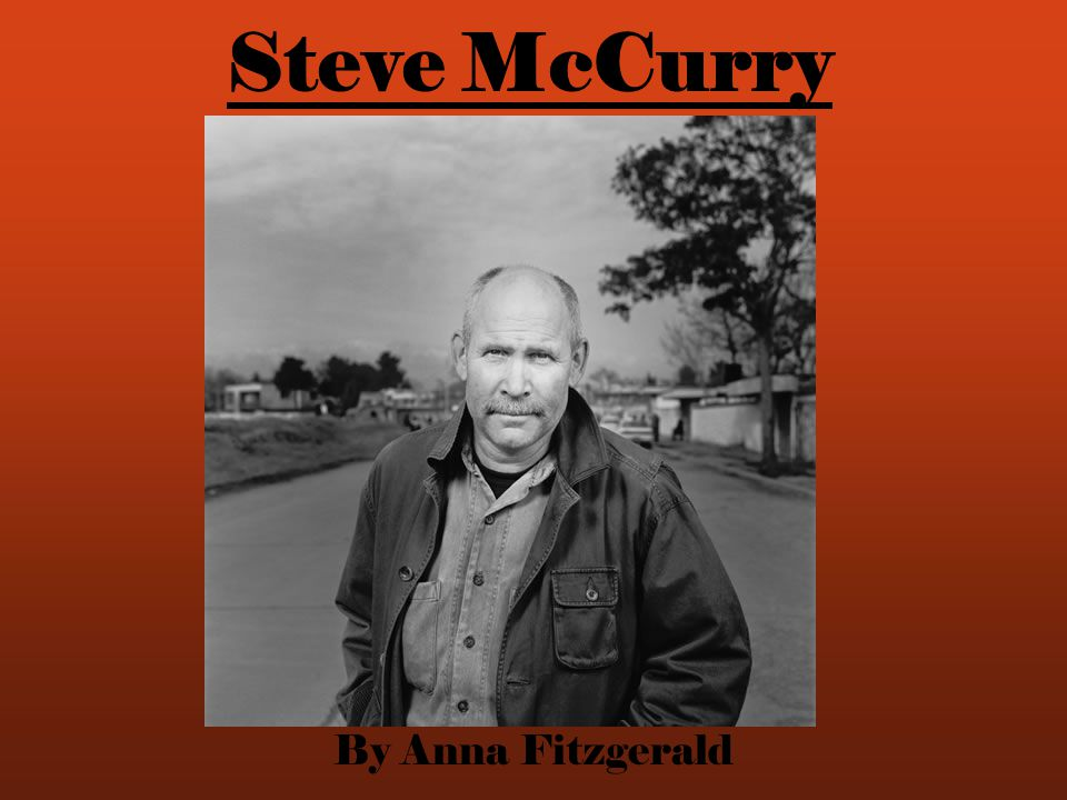 Steve McCurry By Anna Fitzgerald