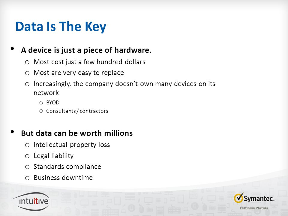 Data Is The Key A device is just a piece of hardware.
