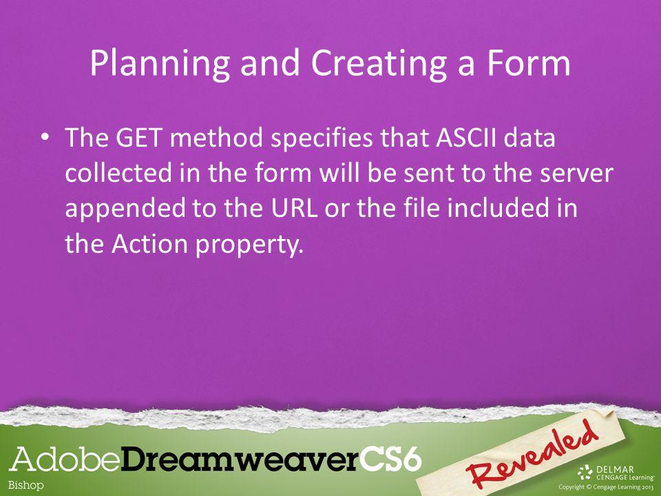 The GET method specifies that ASCII data collected in the form will be sent to the server appended to the URL or the file included in the Action property.
