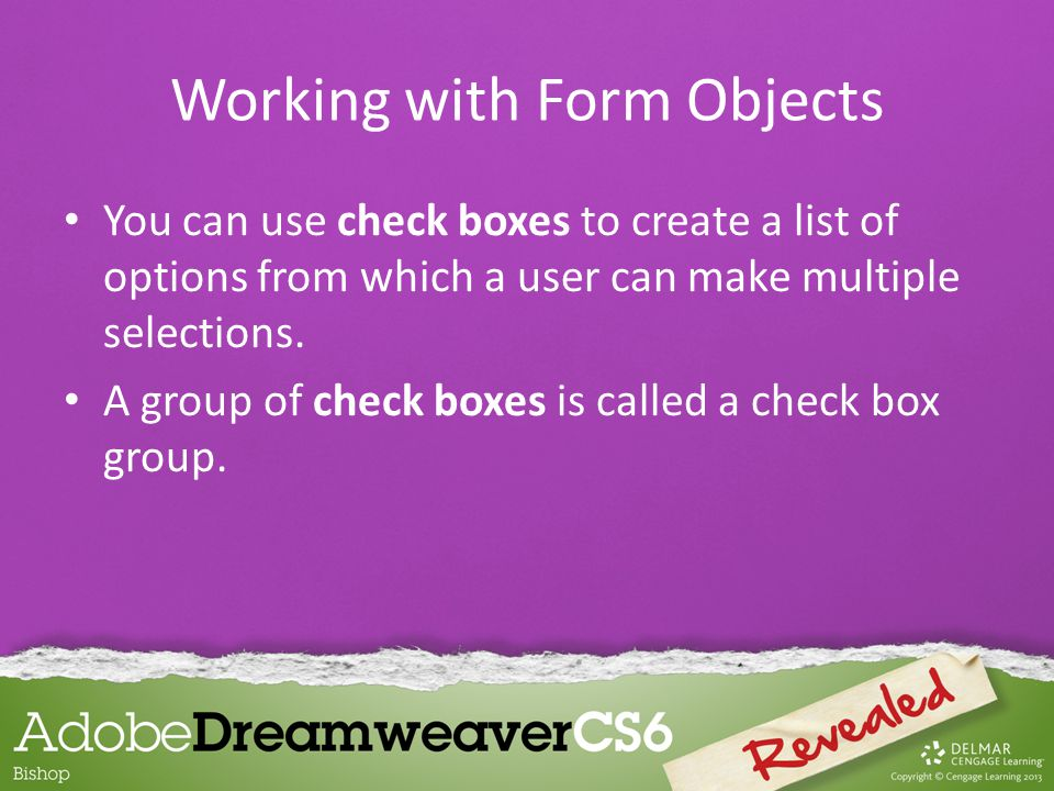 You can use check boxes to create a list of options from which a user can make multiple selections.