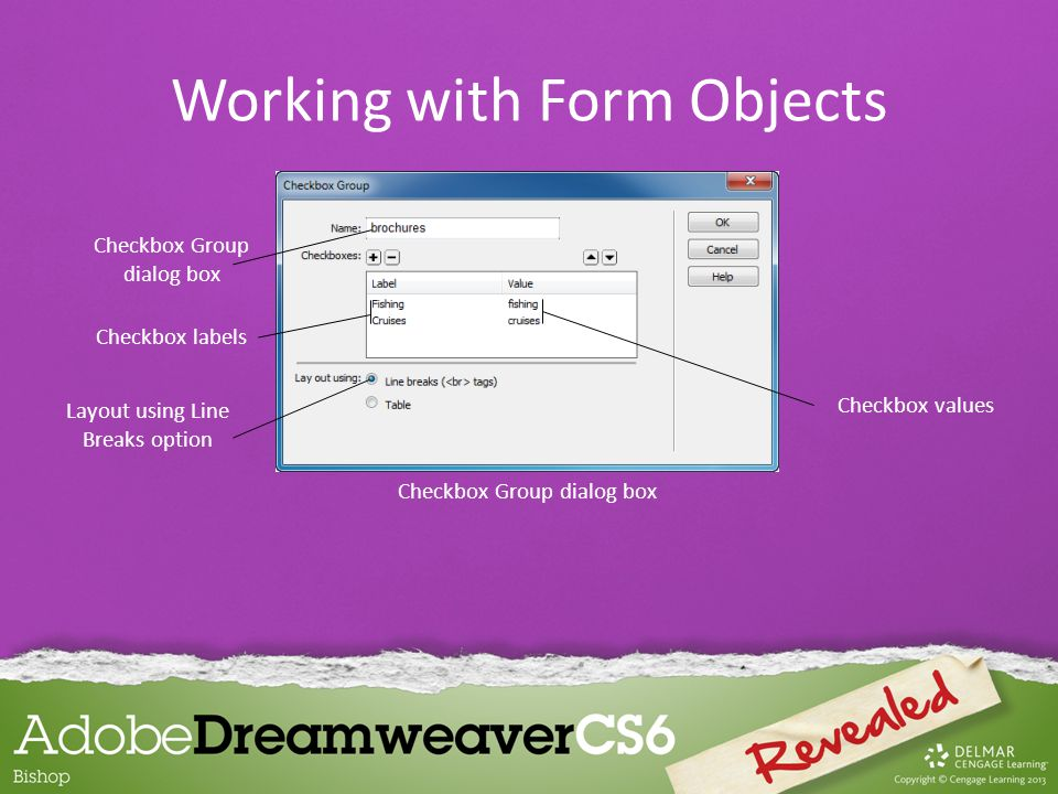Checkbox Group dialog box Checkbox labels Layout using Line Breaks option Checkbox values Working with Form Objects