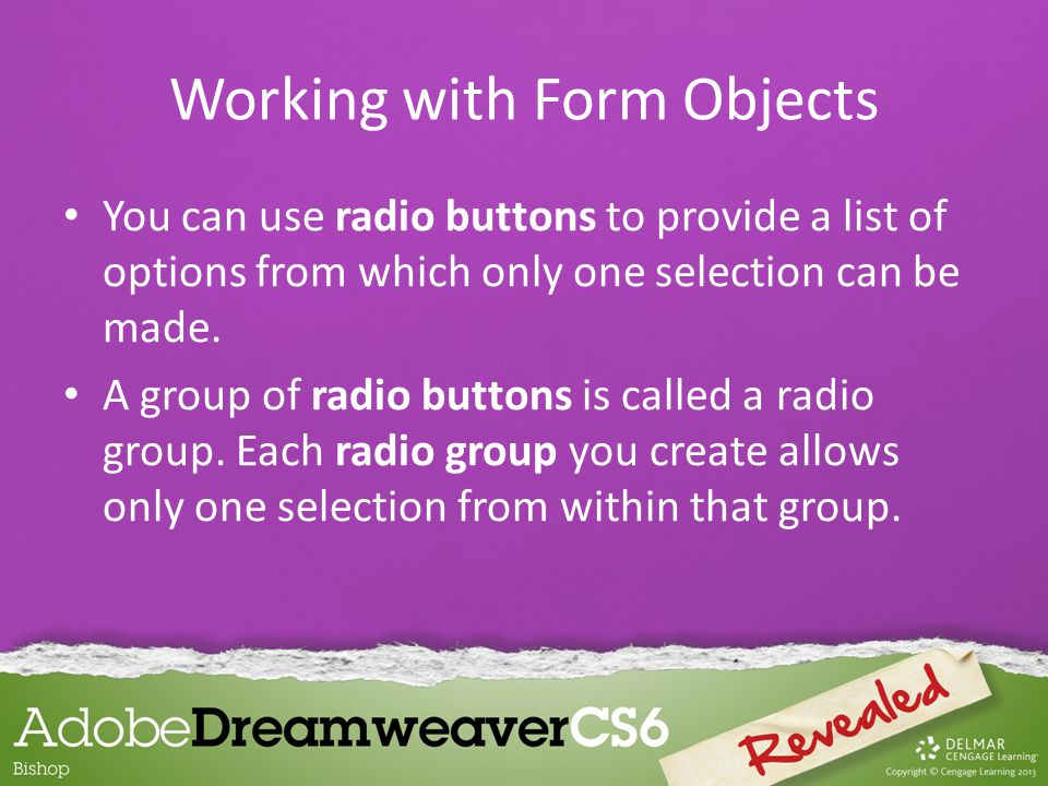 You can use radio buttons to provide a list of options from which only one selection can be made.