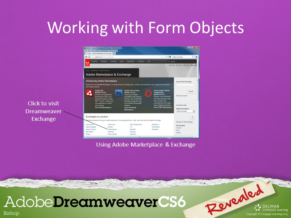 Using Adobe Marketplace & Exchange Click to visit Dreamweaver Exchange Working with Form Objects